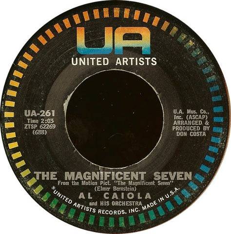 "Al Caiola And His Orchestra ‎– The Magnificent Seven VG+ 7"" Single 45rpm United Artists USA - Sountrack"