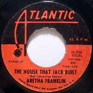 "Aretha Franklin- The House That Jack Built / I Say A Little Prayer- VG+ 7"" Single 45RPM- 1968 Atlantic USA- Funk/Soul/R&B"