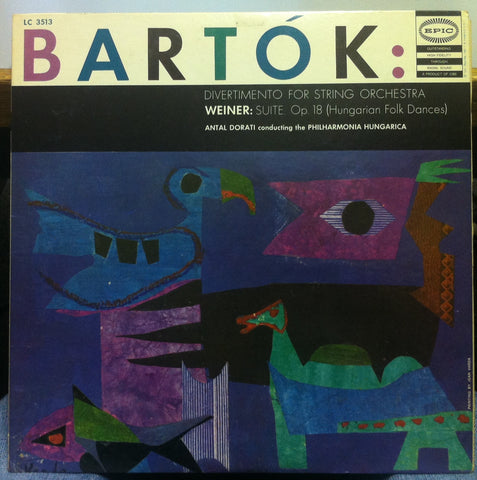 Antal Dorati Conducting The Philharmonia Hungaria - Bartok: Divertimento For String Orchestra / Weiner: Suite, Op. 18 (Hungarian Folk Dances) VG+ - Epic Mono USA - Classical