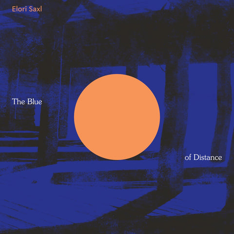 Elori Saxl -  The Blue of Distance - New LP Record 2021 Western Vinyl Limited Cloudy Clear Vinyl - Neo-Clasical / Ambient