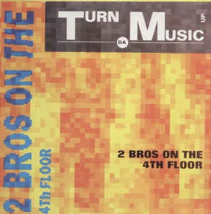 "2 Bros On The 4th Floor - Turn Da Music Up - Mint- 12"" Single 45 RPM 1991 USA - Electronic / Euro-House"