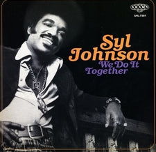 Syl Johnson - We Do It Together - New Vinyl Record 2017 Numero Group Reissue LP - R&B / Blues