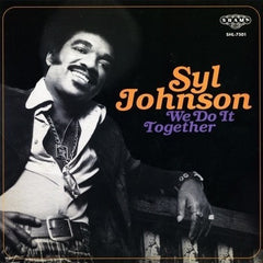 Syl Johnson - We Do It Together - New Vinyl 2017 Numero Group Reissue LP - R&B / Blues