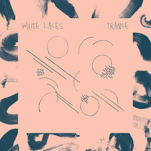 White Laces ‎– Trance - New Vinyl 2014 USA Limited Edition (Uknown Color) With Download - Psychedelic Rock