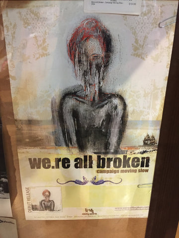 We.re All Broken - Campaign Moving Slow - 2004 Poster