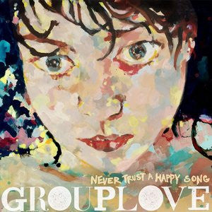 Grouplove - Never Trust a Happy Song - New Vinyl Record 2011 Atlantic / Canvasback Pressing with Download - Indie / Synthpop