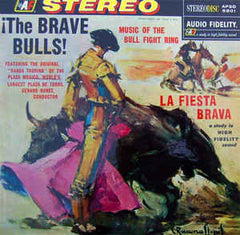 Banda Taurina ‎– The Brave Bulls! Music Of The Bull Fight Ring - New Sealed Vinyl (Vintage 1957) USA