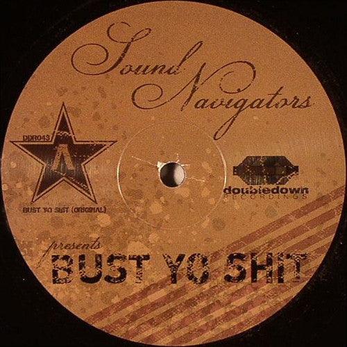"Sound Navigators ‎– Bust Yo Shit - Mint- 12"" Single 2007 USA - Deep House"