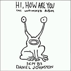 Daniel Johnston - Hi, How Are You? - New Vinyl 2007 Reissue, Digitally Remastered and on Vinyl for the first time in 15 years! W/ Mp3 Download! - Alternative / Folk