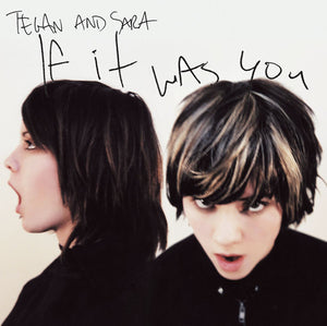 Tegan and Sara ‎– If It Was You - New Lp Record 2011 USA Vinyl - Indie Rock