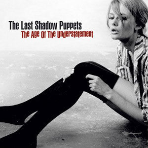 The Last Shadow Puppets - The Age of The Understatement - New Lp Record 2016 USA 180 gram Vinyl & Download - Indie Rock / Alternative Rock