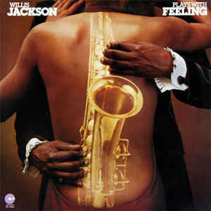 Willis Jackson – Plays With Feeling - VG 1976 USA - Jazz