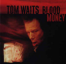 Tom Waits - Blood Money- New Vinyl 2004 Anti Records - Avant Garde / Rock / Blues