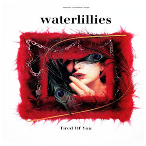 "Waterlillies ‎– Tired Of You - Mint- 12"" Single Record 1992 Sire USA - House / Downtempo"