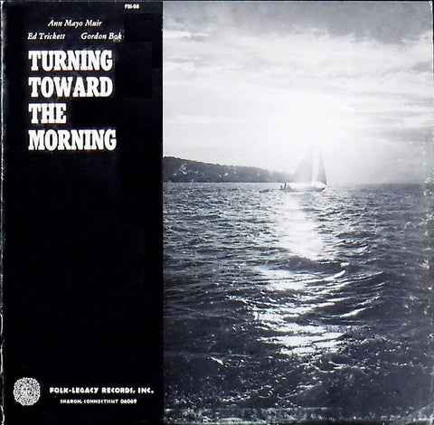 Ann Mayo Muir, Ed Trickett, Gordon Bok ‎– Turning Toward The Morning - Mint- 1975 USA (Oirginal With Book) - Folk