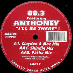 "88.3 Featuring Anthoney – I'll Be There - New Vinyl 12"" (1995) UK Press - House - Shuga Records Chicago"