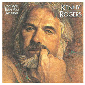 Kenny Rogers ‎– Love Will Turn You Around - New Vinyl Record 1982 Original Press USA - Country