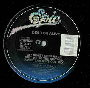 "Dead Or Alive ‎– My Heart Goes Bang (Get Me To The Doctor) - Mint- 12"" Single Record USA 1985 - Electro / Hi NRG"