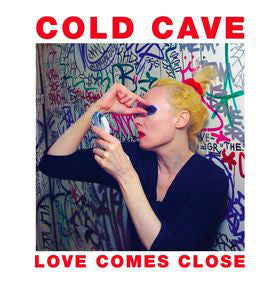 Cold Cave - Love Comes Close - New Lp Records 2009 Matador USA Vinyl & Download - Darkwave / Synth-pop