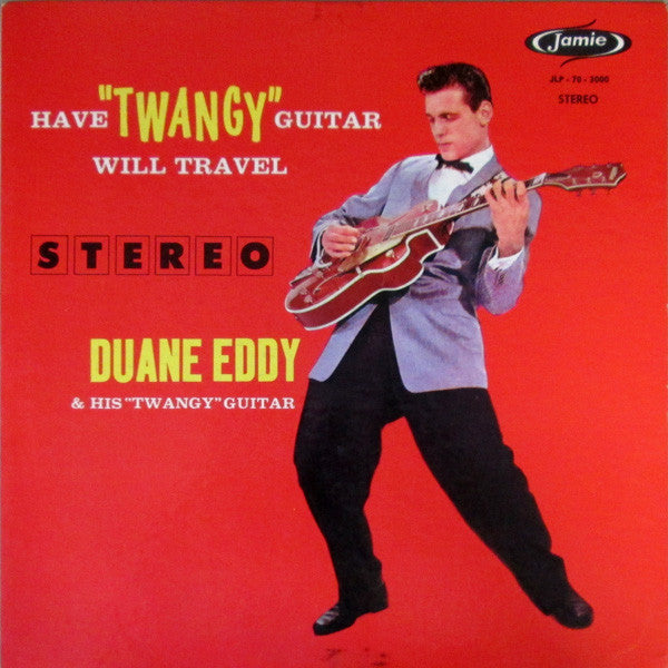 Duane Eddy And His 'Twangy' Guitar ‎– Have Twangy Guitar Will Travel - VG 1958 USA Mono (Original Press) - Instrumental/Rock & Roll/Surf