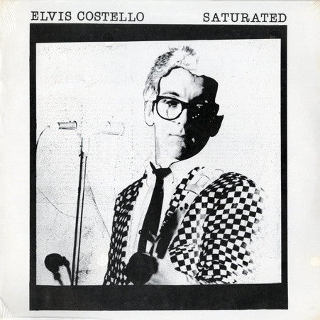 Elvis Costello - Saturated - Mint- 1978 Excitable Recordworks Bootleg USA - B6-001