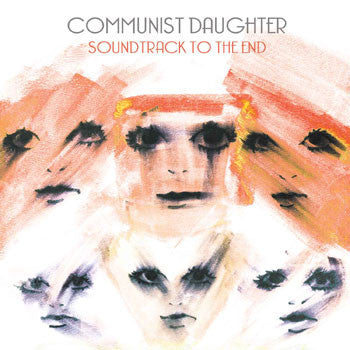 Communist Daughter ‎– Soundtrack To The End - New Vinyl Record (Minneapolis 2011 Rock) (180 Gram White Vinyl w/Download)