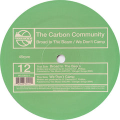 "Carbon Community – Broad In The Beam / We Don't Camp 12"" Dance 2003 - Breaks"