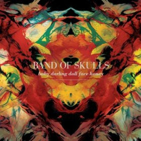 Band of Skulls - Baby Darling Doll Face Honey - New Lp Record 2011 USA 180 gram Vinyl & Download - Garage Rock / Indie Rock