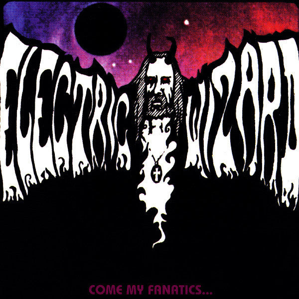 Electric Wizard - Come My Fanatics... - New Vinyl 2015 Rise Above / RED 2-LP Gatefold Reissue