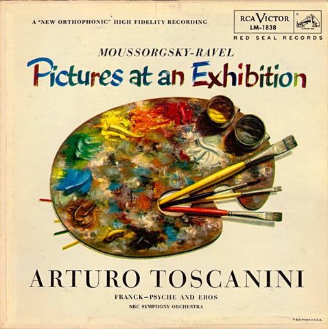 Arturo Toscanini /  Moussorgsky / Ravel / Frank with the NBC Symphony Orchestra ‎– Pictures At An Exhibition / Psyche and Eros VG+ 1962 RCA Victor Mono LP - Classical / Romantic