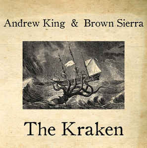 Andrew King & Brown Sierra ‎– The Kraken - New Vinyl Record 2010 USA (Limited Edition Numbered To 500 Made) - Psych/Noise/Experimental
