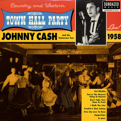Johnny Cash - Town Hall Party Live 1958 - New Vinyl Record 2014 Sundazed Reissue