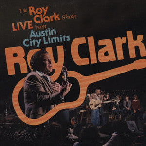 Roy Clark ‎– The Roy Clark Show Live From Austin City Limits - New Vinyl 1982 Stereo USA (Original Press) - Country