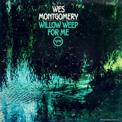 Wes Montgomery ‎– Willow Weep For Me - VG- 1968 Stereo USA - Jazz
