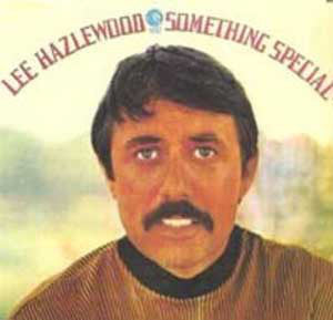 Lee Hazlewood - Something Special - New Vinyl Record 2015 Light In The Attic Remaster w/ photos, interviews & bonus track - Folk Rock / Country
