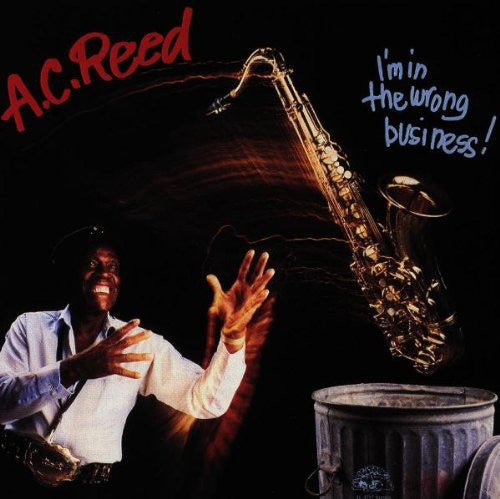 A.C. Reed - I'm In The Wrong Business Mint- - 1987 Alligator USA w/ Press Sheets - Blues - B6-037