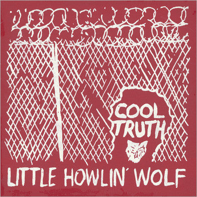 Little Howlin' Wolf - Cool Truth - New Vinyl Record 2016 Family Vineyard Limited Edition Reissue - Free-Jazz / Avant Garde / Blues (FU: Chicago)