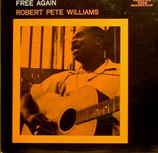 Robert Pete Williams - Free Again - New Vinyl 2014 DOL EU 140gram Pressing - Blues