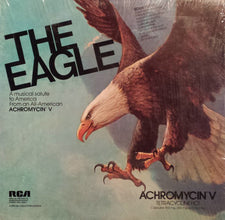 Classical Various ‎– The Eagle: A Musical Salute To America From An All-American Achromycin V - New Vinyl (1970's) - Classical