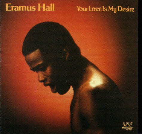 Eramus Hall - Your Love is My Desire - New Vinyl Record 2016 Passion Music 180gram UK Pressing Standard Edition - P. Funk / Soul / Funk