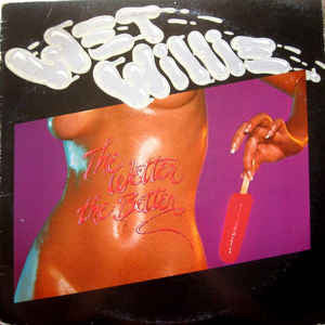 Wet Willie – The Wetter The Better - VG+ 1976 Stereo USA - Southern Rock