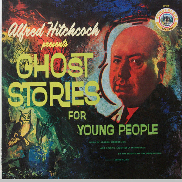 Alfred Hitchcock – Alfred Hitchcock Presents Ghost Stories For Young People - VG+ 1962 USA - Story, Spoken Word