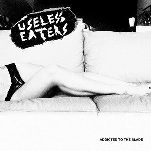 "Useless Eaters - Addicted To The Blade / Starvation Blues #2 - New 7"" Single Record 2012 Tic Tac Totally Chicago - Punk"