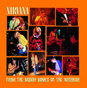 Nirvana - From The Muddy Banks of the Wishkah (1996) - New 2 Lp Record 2016 Geffen USA Vinyl - Alt Rock / Grunge