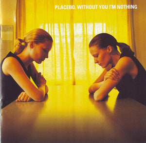 Placebo - Without You I'm Nothing - New Lp Record 2015 Elevator Lady Europe Import Vinyl - Rock