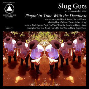 Slug Guts ‎– Playin' In Time With The Deadbeat - New Lp Record 2012 Sacred Bones USA Vinyl & Download - Garage Rock / Post-Punk
