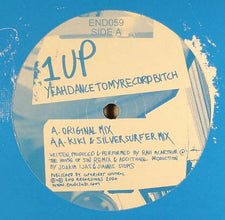 "1 UP – Yeahdancetomyrecordbitch - Mint- 12"" (UK Press) 2004 - Tech House - Shuga Records Chicago"