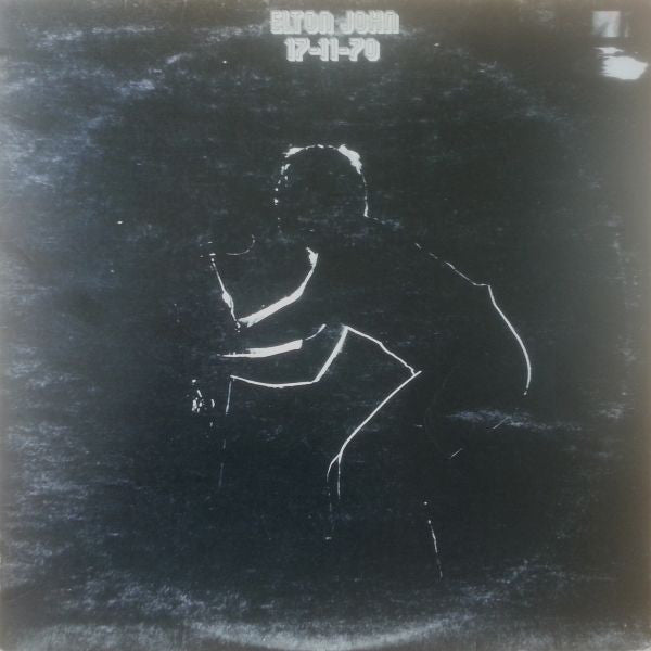 Elton John With Dee Murray And Nigel Olsson ‎– 11-17-70 - VG+ Lp Record 1971 Stereo USA Original Vinyl - Rock & Roll / Pop Rock