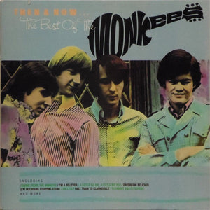 The Monkees ‎– Then & Now... The Best Of The Monkees - Mint- 1986 Stereo USA - Rock/Pop