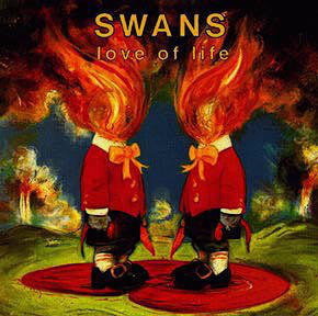Swans - Love of Life - New Vinyl 2016 Young God Records Reissue - Post-Rock / Experimental